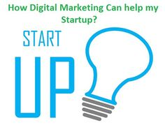 Does Digital Marketing Really helping Startups?