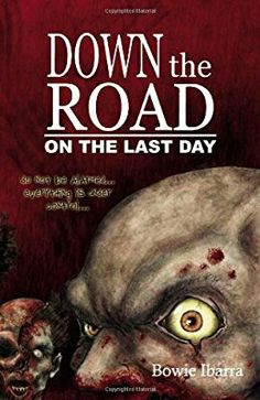 """""""Down The Road: On The Last Day""""  ***  Bowie V. Ibarra  (2006)"""