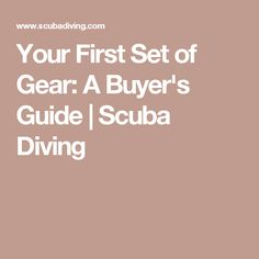 Your First Set of Gear: A Buyer's Guide | Scuba Diving