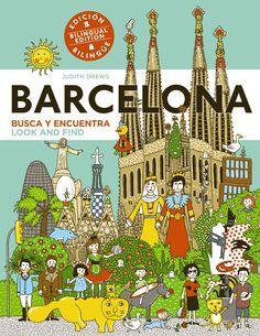 Barcelona. Busca y encuentra. Look and find Edición bilingüe. Bilingual edition Ilustraciones de Judith Drews