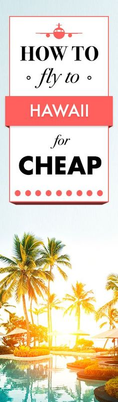 FARE SALE! Find the cheapest flights to Hawaii!
