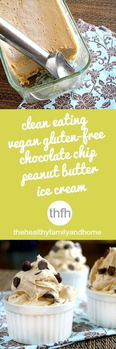 Clean Eating Vegan Gluten-Free Chocolate Chip Peanut Butter Ice Cream...make it with our without a ice cream machine and it's vegan, gluten-free, dairy-free, egg-free and contains no refined sugar | The Healthy Family and Home