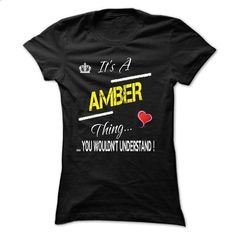 Its a AMBER Thing - #mens dress shirts #design t shirts. CHECK PRICE => https://www.sunfrog.com/Names/Its-a-AMBER-Thing-.html?60505