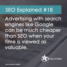 SEO Explained #18 Advertising with search engines like Google can be much cheaper than SEO when your time is viewed as valuable.