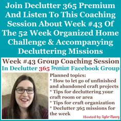Join Declutter 365 Premium and listen to this coaching session about Week #43 of the 52 Week Organized Home Challenge and accompanying decluttering missions, with a discussion of decluttering and organizing your crafts {on Home Storage Solutions 101}