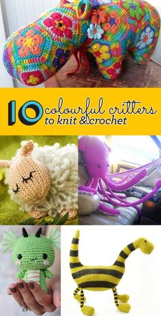 LGC Knitting & Crochet magazine's pick of the top 10 colourful critters to knit and crochet from around the web