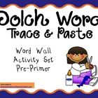 $ Dolch Word Trace and Paste - This set contains all 220 dolch words (pre-primer, primer, 1st grade, 2nd grade, and 3rd grade words). This activi...