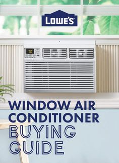 Pick the best AC unit for your window.