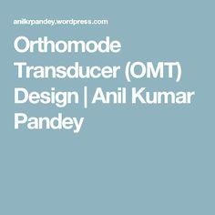 Orthomode Transducer (OMT) Design | Anil Kumar Pandey