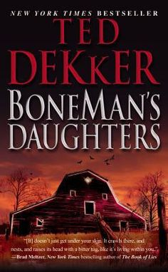 """Boneman's Daughters by Ted Dekker: A serial killer is on the loose. He is searching for the perfect daughter. A family is also crumbling, a father is """"finding himself"""" and Dekker ties it all together. FANTASTIC read!!"""