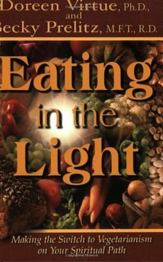 Eating in the Light: Making the Switch to Veganism on Your Spiritual Path: Making the Switch to Vegetarianism on Your Spiritual Path (International Studies in Human Rights) by Doreen Virtue PhD et al., http://www.amazon.co.uk/dp/1561708054/ref=cm_sw_r_pi_dp_ifhwtb1F917Y5
