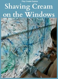 Shaving Cream on the Windows-a fun and easy to clean, messy sensory activity