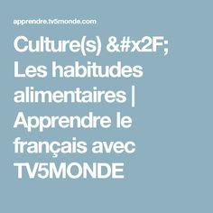 Culture(s) / Les habitudes alimentaires | Apprendre le français avec TV5MONDE