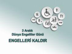 3 Aralık Dünya Engelliler Günü ENGELLERİ KALDIR  #EngelTanımayanlar #DünyaEngelsizlerGünü #3AralıkDünyaEngellilerGünü