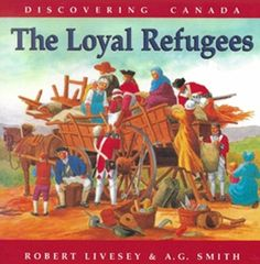 """The Loyal Refugees"" tells the story of the former colonists who moved to Canada at time of the American Revolution. Moving To Canada, Canada Travel, Canada Trip, Canadian Social Studies, Viking Books, Social Studies Curriculum, Discover Canada, The Loyal, Album Jeunesse"