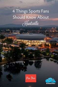 4 Things Sports Fans Should Know About Huntsville