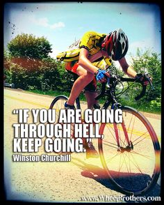 If you are going through hell, keep going Cycling Motivation, Cycling Quotes, Fitness Motivation, Athlete Quotes, Im A Survivor, Spirit Quotes, Eyes On The Prize, Touring Bike, Cycling Workout