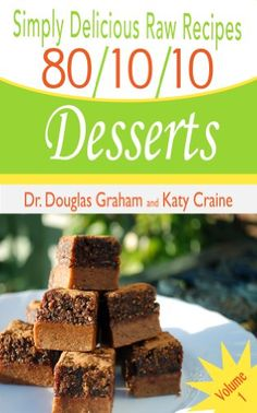 Simply Delicious Raw Recipes: 80/10/10 Desserts - Volume 1 (80/10/10 Raw Food Recipes) by Dr. Douglas Graham http://www.amazon.com/dp/B00KKOUK7O/ref=cm_sw_r_pi_dp_5TY6vb0DR6DY7