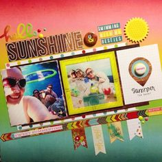 #papercraft #Scrapbook #layout.  Hello Sunshine and Swimming with my Besties - Scrapbook.com