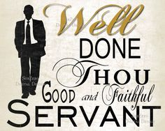 """LDS Returning Missionary Honor - """"Well Done Thou Good and Faithful Servant"""" 8x10 Digital Download comes with both Cream & White background"""