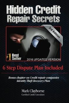 Free Kindle Hidden Credit Repair Secrets - Step-by-Step 6 Letter Dispute Plan Included:: Credit Repair Strategies They Don't Want You To Know (Third Edition Book Author Mark Clayborne Best Credit Repair Companies, Credit Repair Services, Check Credit Score, How To Fix Credit, Build Credit, Llamas, Rebuilding Credit, Rewards Credit Cards, Identity Theft