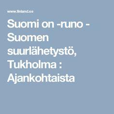 Suomi on -runo - Suomen suurlähetystö, Tukholma : Ajankohtaista