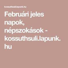 Februári jeles napok, népszokások - kossuthsuli.lapunk.hu
