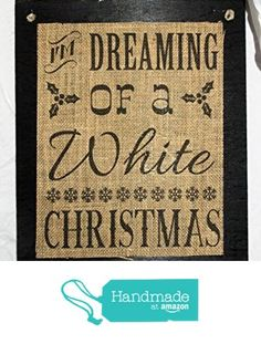 Burlap Country Rustic Chic Wedding Sign Western Home Décor Sign : I'm dreaming of a White Christmas from Texas Burlap Boutique