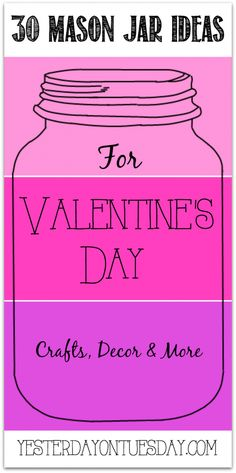 30 Mason Jar Ideas for Valentine's Day | Yesterday On Tuesday