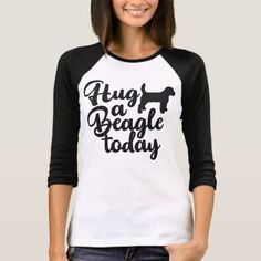 Hug A Beagle Today Women's TShirt  puppy pooping, lemon basset hound puppy, puppy eye #catdogs #beaglesofinstagram #dogsoffinland, back to school, aesthetic wallpaper, y2k fashion Letter T, White Shop, Fitness Models, T Shirts For Women, Colors, Casual, How To Wear, Black, Beagle Funny