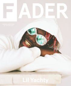 Lil Boat graces the cover of the new issue of FADER. In the cover story, Rembert Brown examines the enigma that is Yachty and his rapid rise as a representative of a whole generation of teenagers and his role as a punching bag for industry gatekeepers.  http://nahright.com/2017/07/05/lil-yachty-covers-fader/