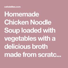 Homemade Chicken Noodle Soup loaded with vegetables with a delicious broth made from scratch! One pot.one soup! Perfect for any day of t. Breastfeeding Foods, Cafe Delites, Chicken Noodle Soup, Soups And Stews, Crockpot, Nom Nom, Dinner Recipes, Favorite Recipes, Homemade