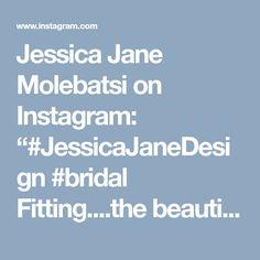 "Jessica Jane Molebatsi on Instagram: ""#JessicaJaneDesign #bridal Fitting....the beautiful Nolundi"" • Instagram African Dress, Bridal, Beauty, Beautiful, Instagram, Design, Beauty Illustration, Bride"