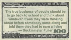 Buckminster Fuller Money Quote saying personal exploration and education has more value to us than does working at meaningless things we don't care about