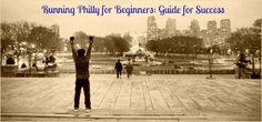 Whether you're running the Independence Blue Cross Broad Street Run or just starting out, here's a guide to get started running in Philly: