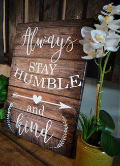 Plans of Woodworking Diy Projects - 14 x 20 Always Stay Humble and Kind Farmhouse Art Get A Lifetime Of Project Ideas & Inspiration! Woodworking For Kids, Woodworking Projects Diy, Diy Wood Projects, Wood Crafts, Diy And Crafts, Projects To Try, Popular Woodworking, Woodworking Patterns, Woodworking Plans