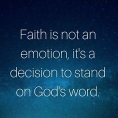 Faith in god Bible Verses Quotes, Bible Scriptures, Faith Quotes, Christ Quotes, Decision, Emotion, Faith Prayer, Quotes About God, Christian Quotes About Faith