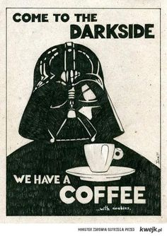 lllllLol  Come to the dark side ... we have coffee