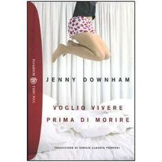 Voglio vivere prima di morire: Amazon.it: Jenny Downham, S. C. Perroni: Libri