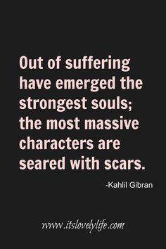 Out of Suffering emerged strong souls