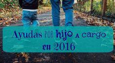 AYUDAS POR HIJO A CARGO PARA 2016