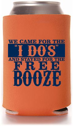 Wedding Designs using famous wedding quotes! This item has 6 different koozie product options to customize: Collapsible Foam, Bottle Sleeve, Can Sleeve, Zippered Bottle, Indestructible Foam & Neoprene! #wedding #koozies #favors #weddingquote
