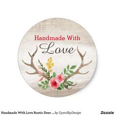 #Handmade With #Love #Rustic #Deer #Antler #Bohemian Classic Round #Sticker Product #Packaging #Boho #Chic #Shabby #Vintage #Rustic #Wood #Marketing on @zazzle