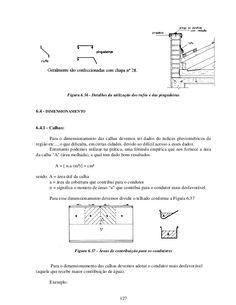 127 Figura 6.36 - Detalhes da utilização dos rufos e das pingadeiras 6.4 - DIMENSIONAMENTO 6.4.1 - Calhas: Para o dimensio...