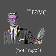 #rave haha yessss basically