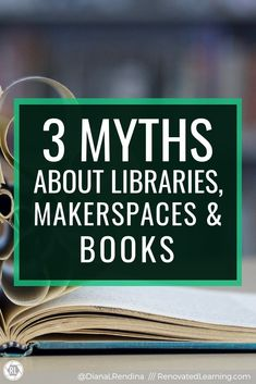 3 Myths About Libraries, Makerspaces and Books : The are many misunderstandings and misconceptions about how school libraries and makerspaces co-exist - this post addresses 3 of the myths surrounding makerspaces, libraries and books. School Librarian, I School, New Books, Good Books, Stem Teacher, Teaching Computers, Computational Thinking, Literacy Programs, Interactive Activities