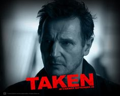 Taken. Favorite movie!!!