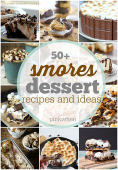 50+ Smores Dessert Recipe Ideas - you can never have too many Smores!