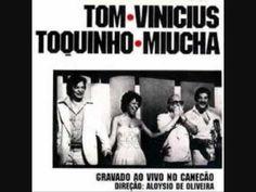 Tom, Vinícius, Toquinho & Miucha - Minha namorada - GRAVADO NO CANECÃO RIO DE JANEIRO