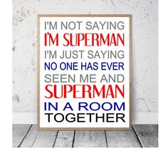 I'm not saying I'm Superman Print Superman Quality | Etsy #superman #spiderman #superhero #superheroes #boysroom Boy Room, Kids Room, Superhero Signs, Make Your Own Sign, Signs For Mom, Scripture Signs, Inspirational Signs, Painted Wood Signs, Pallet Signs